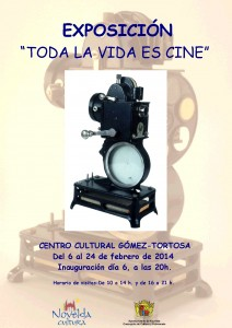 """Ayuntamiento de Novelda 2014-02-06-CARTEL-EXPOSICION-CINE-JPEG-212x300 Exposición """"Toda la vida es cine"""", en el Centro Cultural Gómez-Tortosa."""
